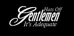 Hats Off Gentlemen, It's Adequate